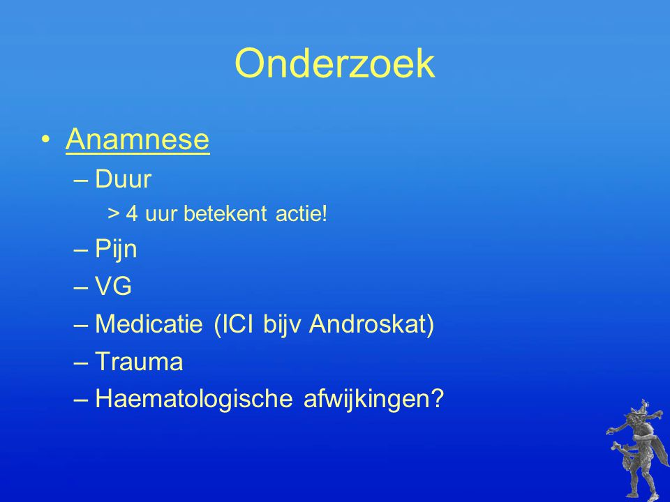 Onderzoek Anamnese Duur Pijn VG Medicatie (ICI bijv Androskat) Trauma