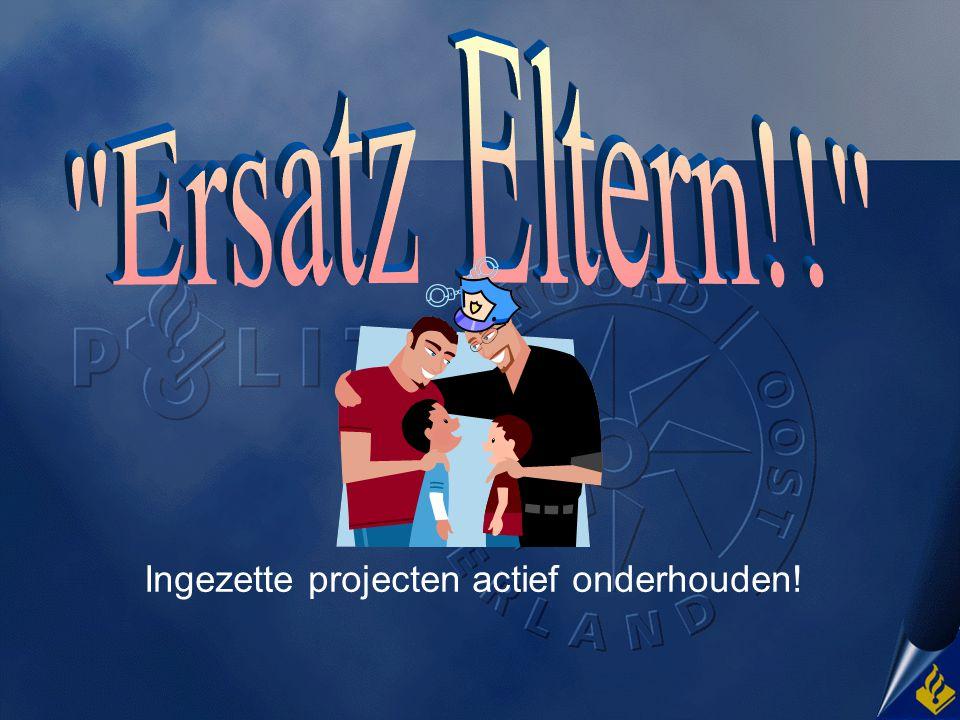 Ersatz Eltern!! Ingezette projecten actief onderhouden!