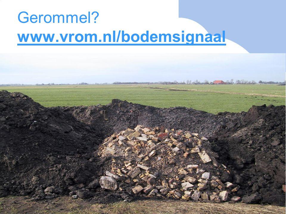 Gerommel www.vrom.nl/bodemsignaal