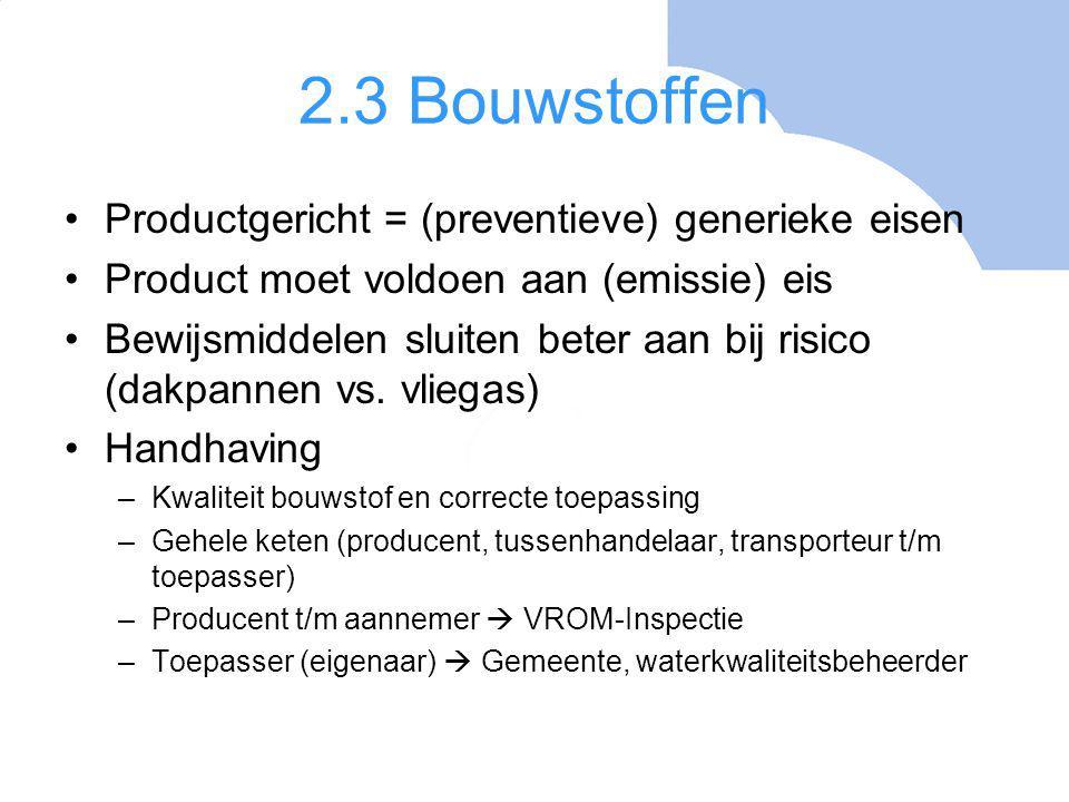 2.3 Bouwstoffen Productgericht = (preventieve) generieke eisen