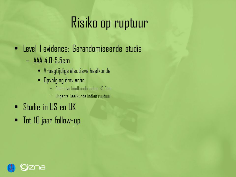 Risiko op ruptuur Level 1 evidence: Gerandomiseerde studie