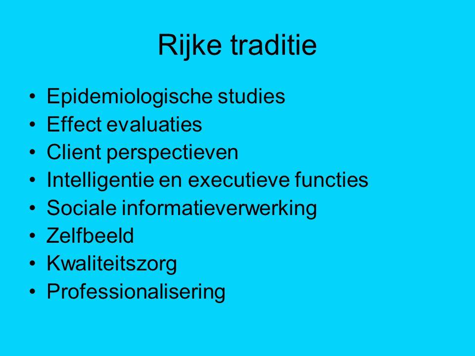 Rijke traditie Epidemiologische studies Effect evaluaties