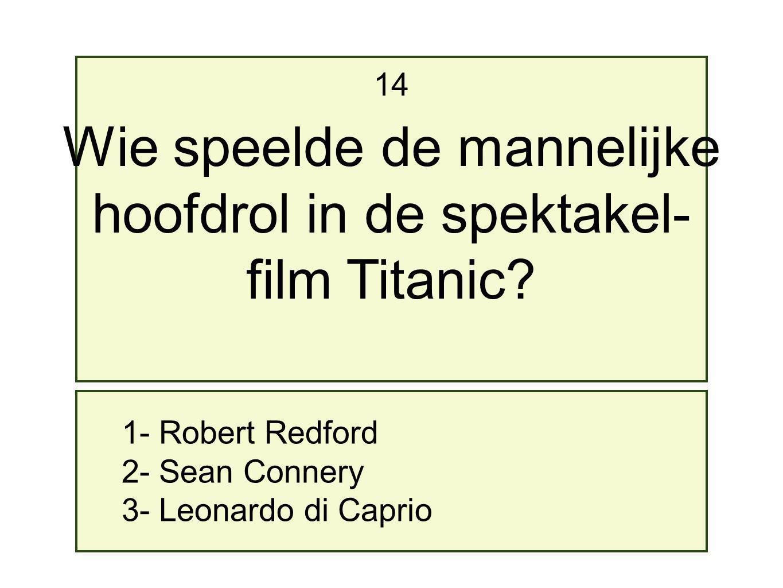 Wie speelde de mannelijke hoofdrol in de spektakel- film Titanic