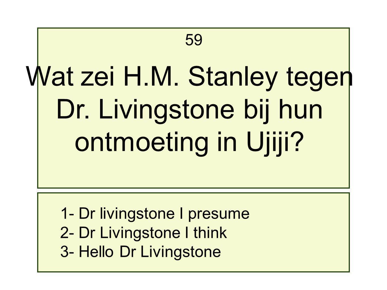 Wat zei H.M. Stanley tegen