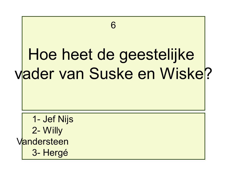 Hoe heet de geestelijke vader van Suske en Wiske