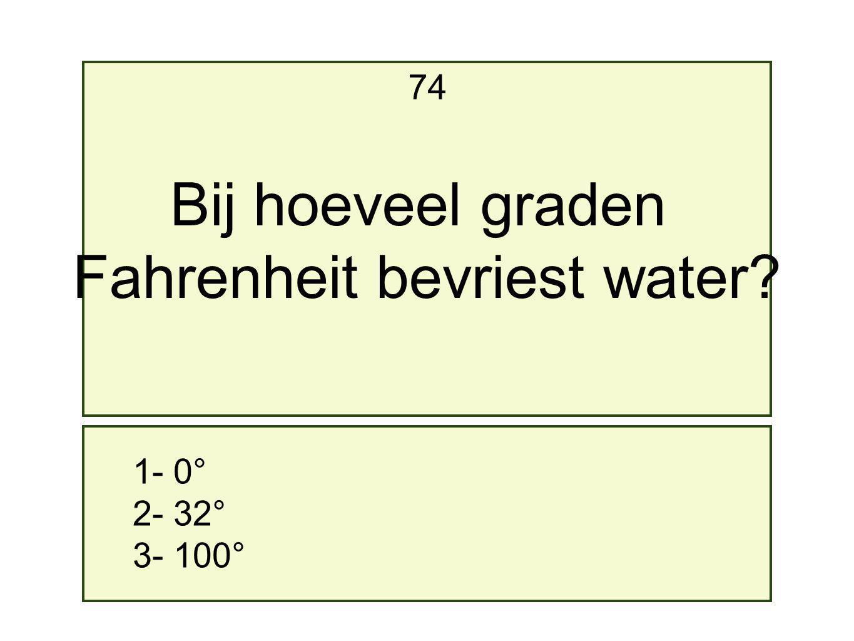 Fahrenheit bevriest water