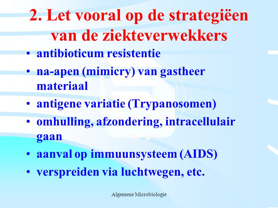 2. Let vooral op de strategiëen van de ziekteverwekkers