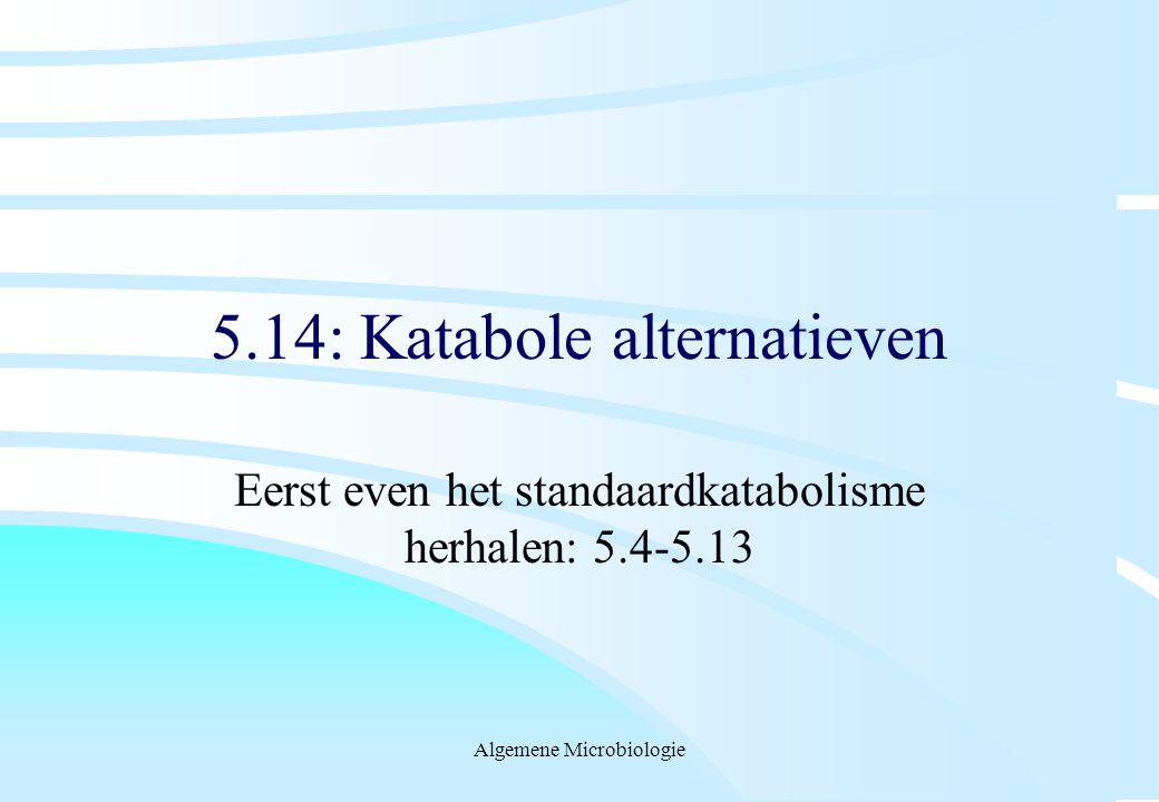 5.14: Katabole alternatieven