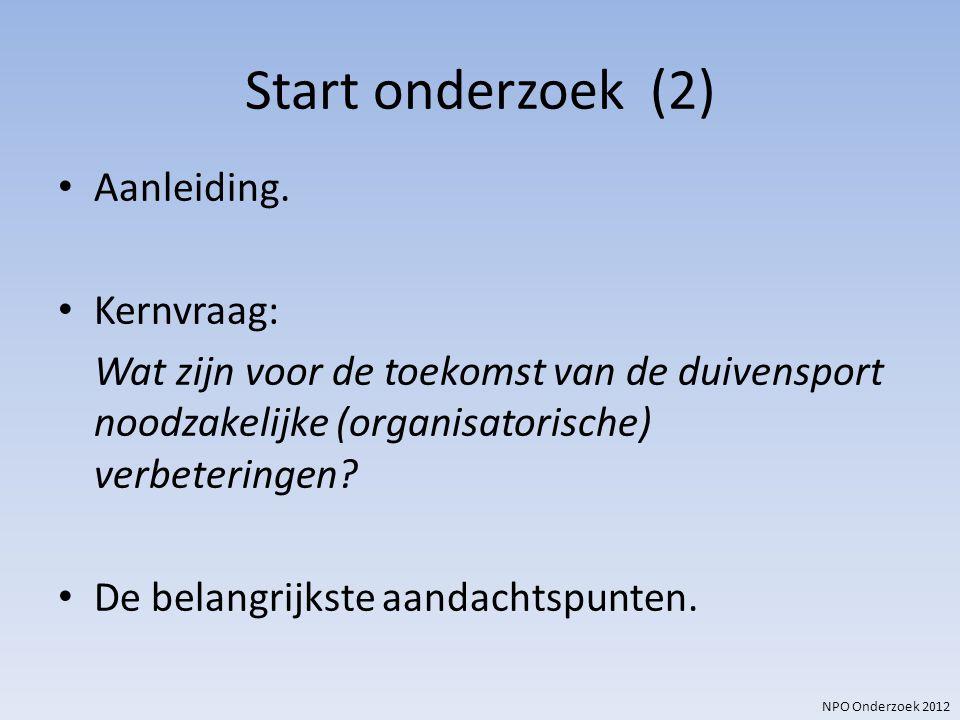 Start onderzoek (2) Aanleiding. Kernvraag: