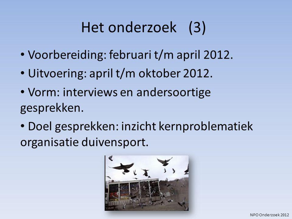 Het onderzoek (3) Voorbereiding: februari t/m april 2012.