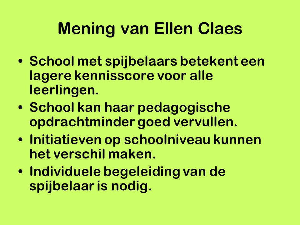 Mening van Ellen Claes School met spijbelaars betekent een lagere kennisscore voor alle leerlingen.