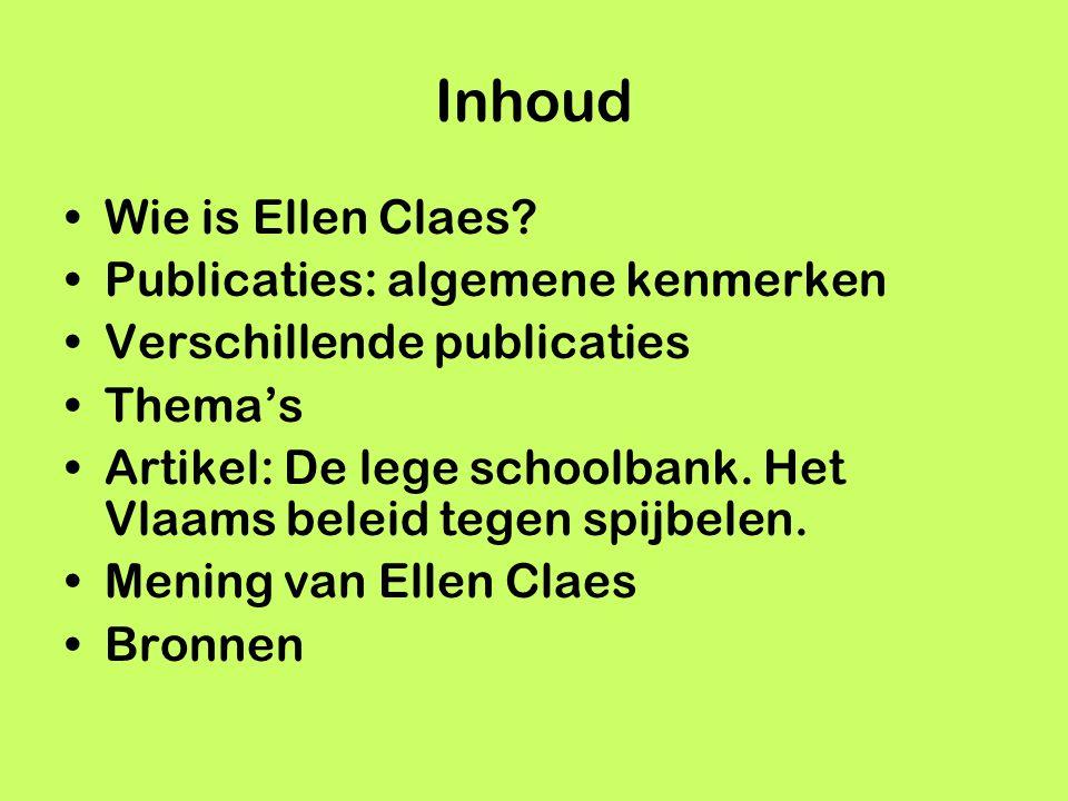 Inhoud Wie is Ellen Claes Publicaties: algemene kenmerken