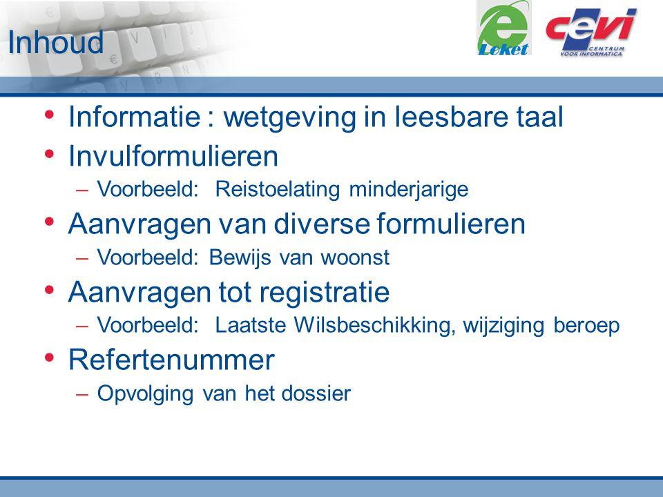 Inhoud Informatie : wetgeving in leesbare taal Invulformulieren