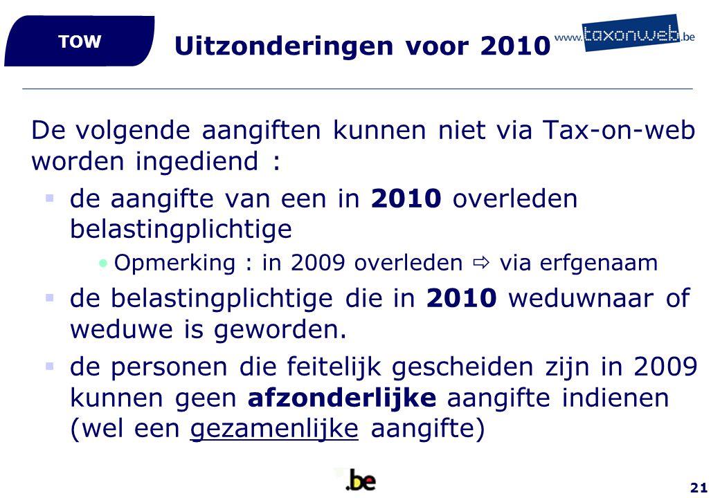 De volgende aangiften kunnen niet via Tax-on-web worden ingediend :