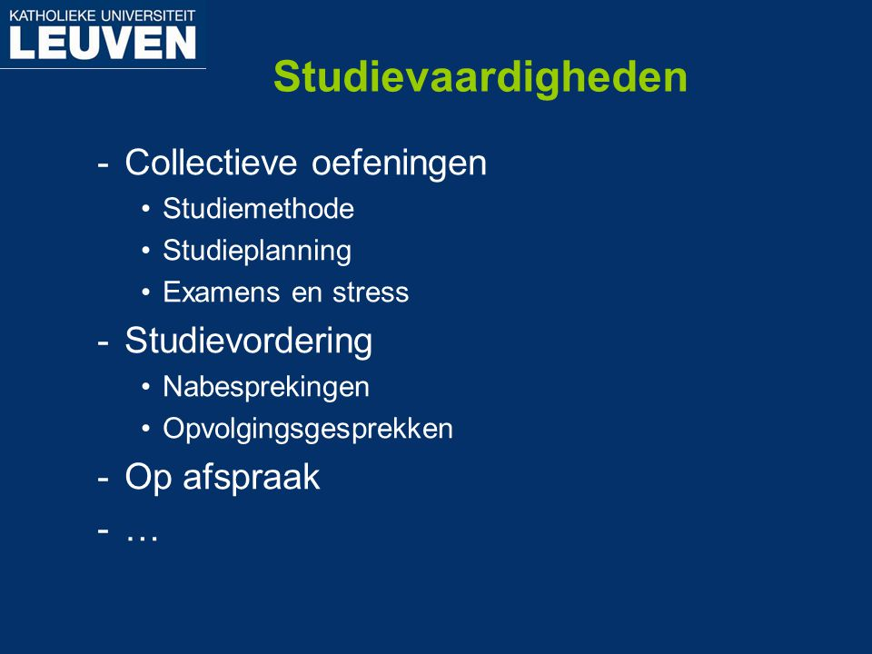 Studievaardigheden Collectieve oefeningen Studievordering Op afspraak