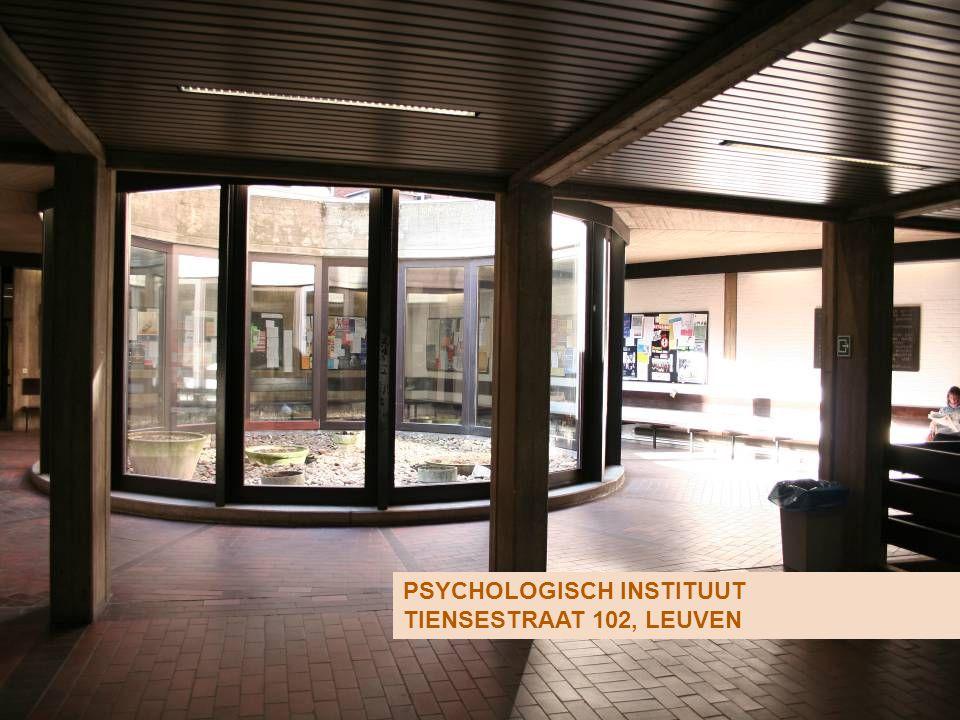 PSYCHOLOGISCH INSTITUUT TIENSESTRAAT 102, LEUVEN