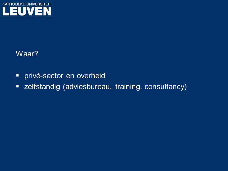 Waar privé-sector en overheid zelfstandig (adviesbureau, training, consultancy)