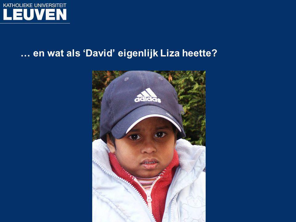 … en wat als 'David' eigenlijk Liza heette