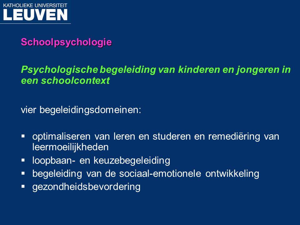 Schoolpsychologie Psychologische begeleiding van kinderen en jongeren in een schoolcontext. vier begeleidingsdomeinen: