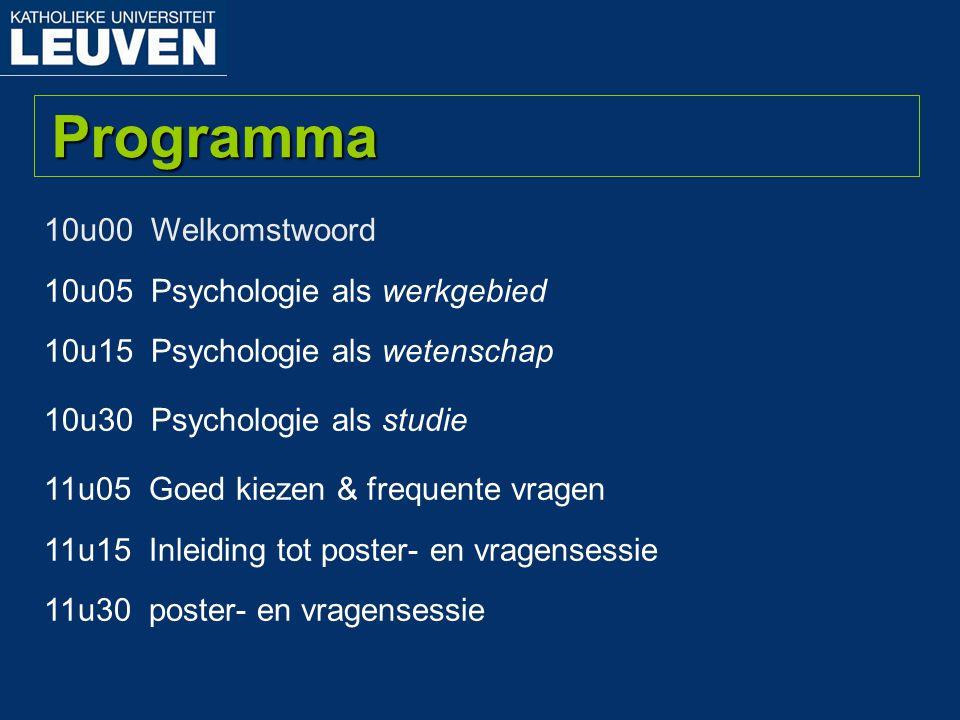 Programma 10u00 Welkomstwoord 10u05 Psychologie als werkgebied