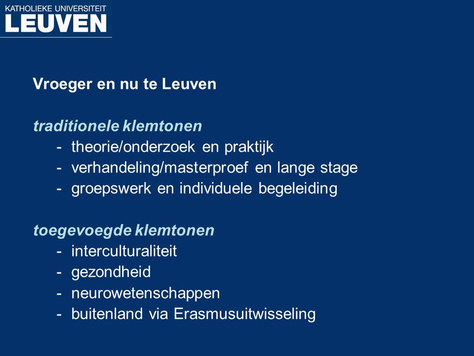 Vroeger en nu te Leuven traditionele klemtonen. theorie/onderzoek en praktijk. verhandeling/masterproef en lange stage.