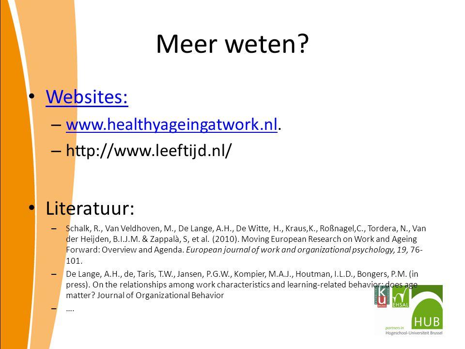 Meer weten Websites: Literatuur: www.healthyageingatwork.nl.