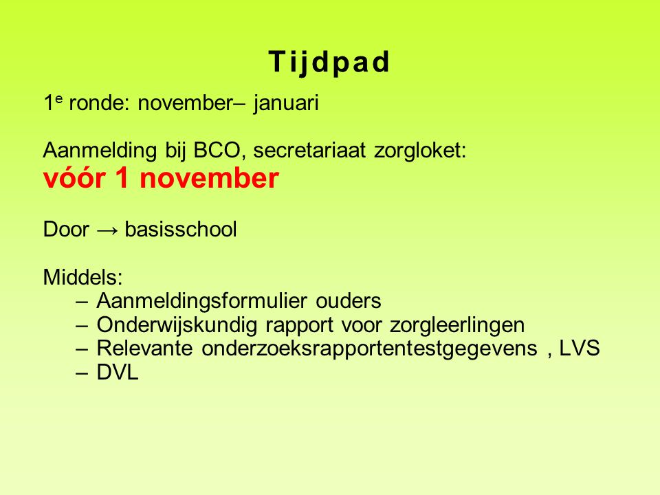 Tijdpad vóór 1 november 1e ronde: november– januari