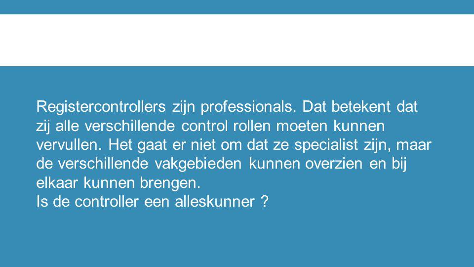 Registercontrollers zijn professionals. Dat betekent dat