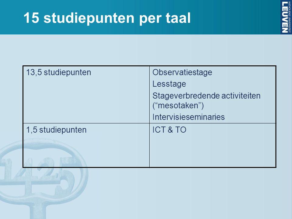 15 studiepunten per taal 13,5 studiepunten Observatiestage Lesstage