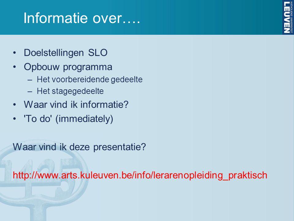 Informatie over…. Doelstellingen SLO Opbouw programma