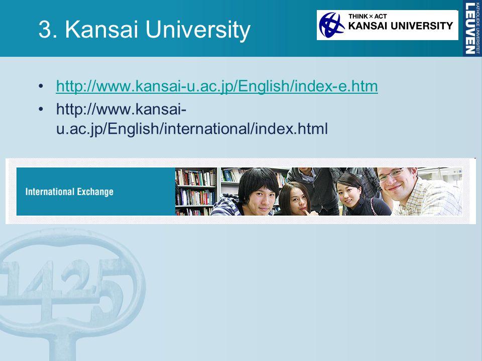 3. Kansai University http://www.kansai-u.ac.jp/English/index-e.htm