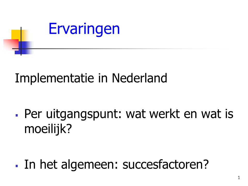 Ervaringen Implementatie in Nederland