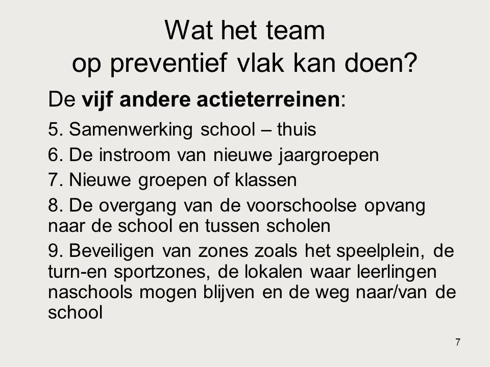 Wat het team op preventief vlak kan doen