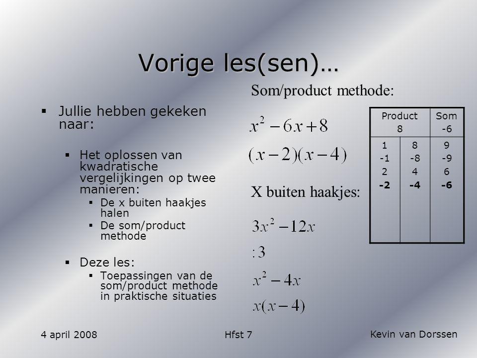 Vorige les(sen)… Som/product methode: X buiten haakjes: