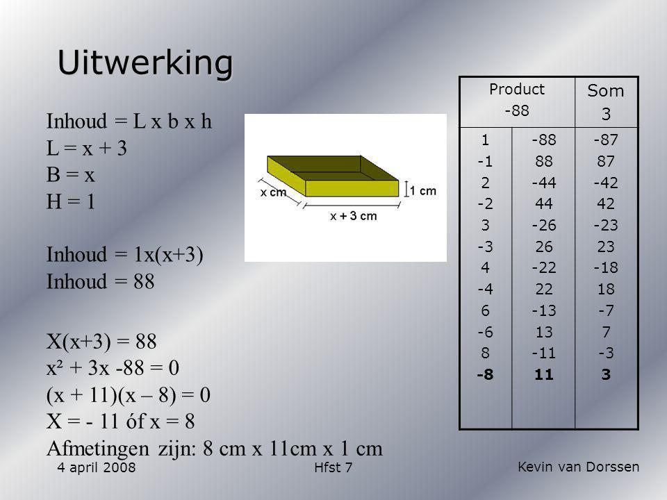 Uitwerking Inhoud = L x b x h L = x + 3 B = x H = 1 Inhoud = 1x(x+3)
