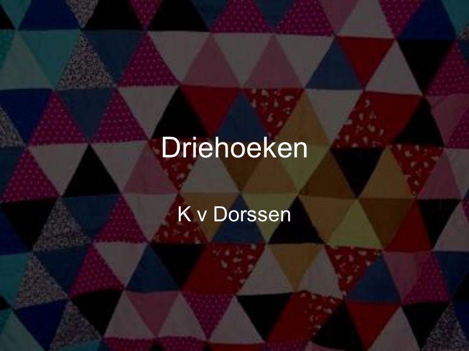 Driehoeken K v Dorssen