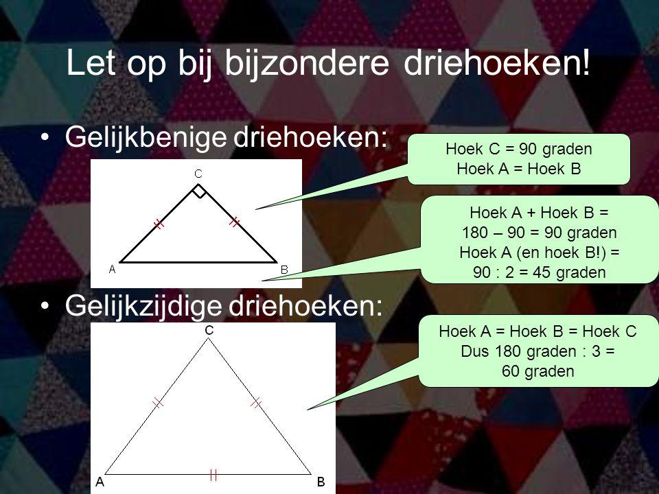 Let op bij bijzondere driehoeken!
