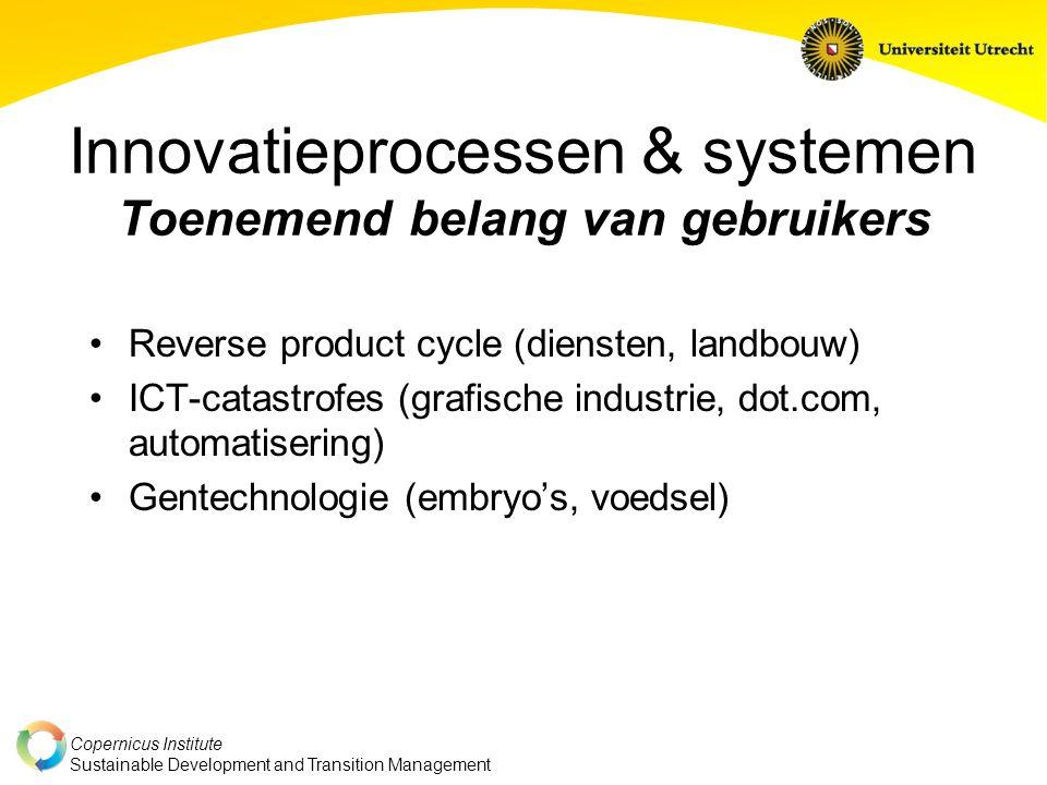 Innovatieprocessen & systemen Toenemend belang van gebruikers