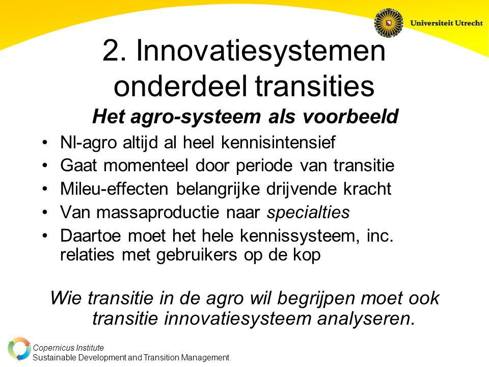 2. Innovatiesystemen onderdeel transities Het agro-systeem als voorbeeld