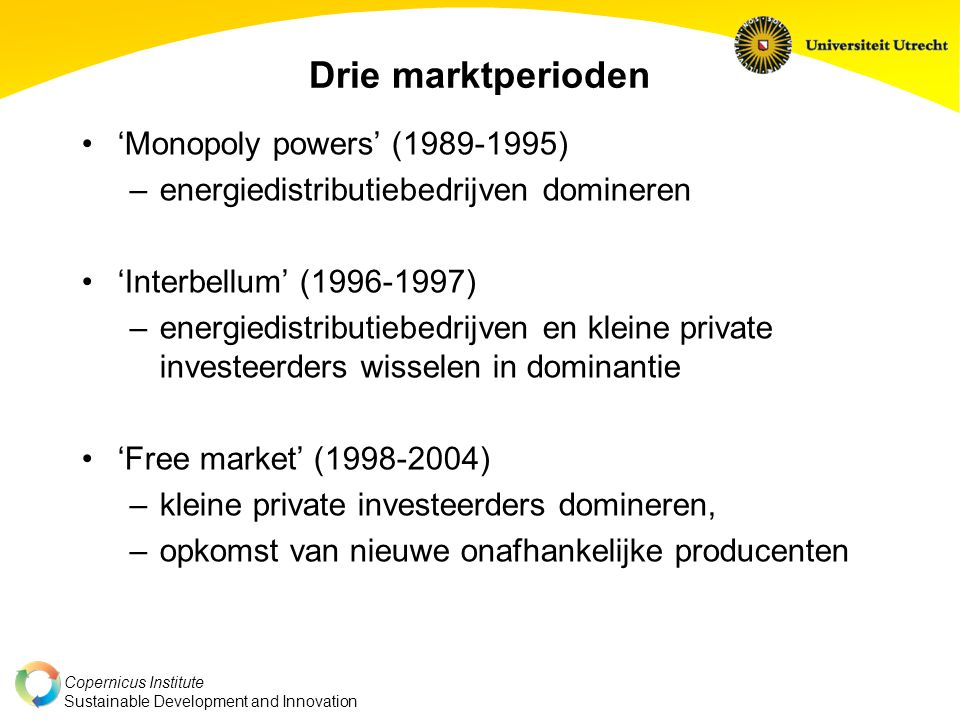 Drie marktperioden 'Monopoly powers' (1989-1995)