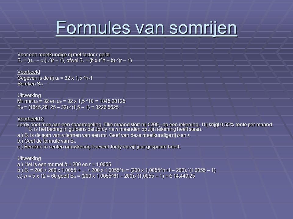 Formules van somrijen Voor een meetkundige rij met factor r geldt