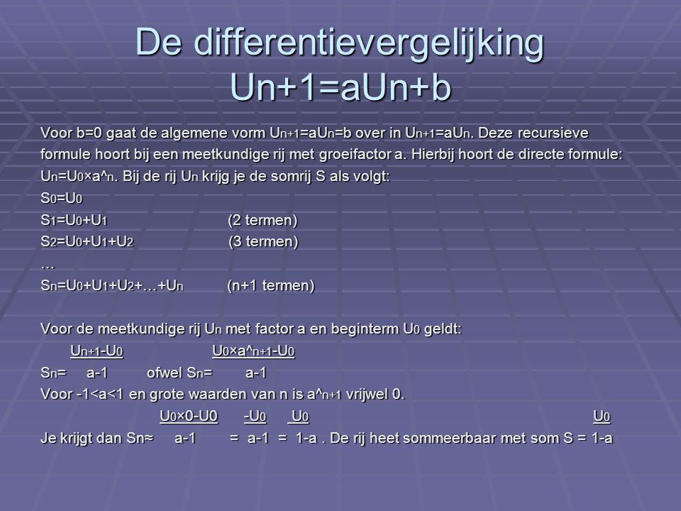 De differentievergelijking Un+1=aUn+b