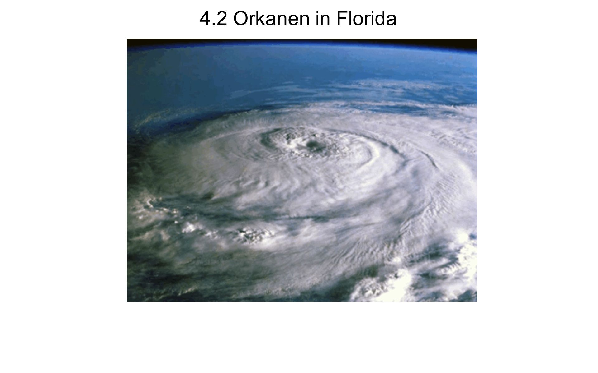 4.2 Orkanen in Florida