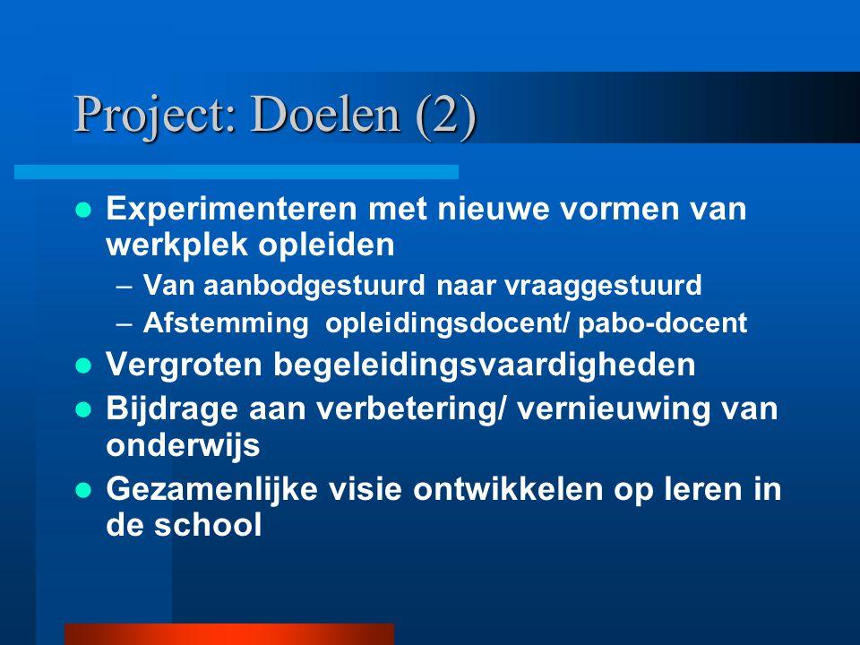 Project: Doelen (2) Experimenteren met nieuwe vormen van werkplek opleiden. Van aanbodgestuurd naar vraaggestuurd.