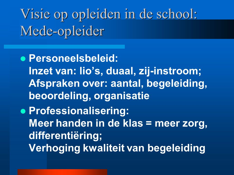 Visie op opleiden in de school: Mede-opleider