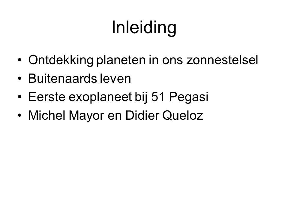 Inleiding Ontdekking planeten in ons zonnestelsel Buitenaards leven