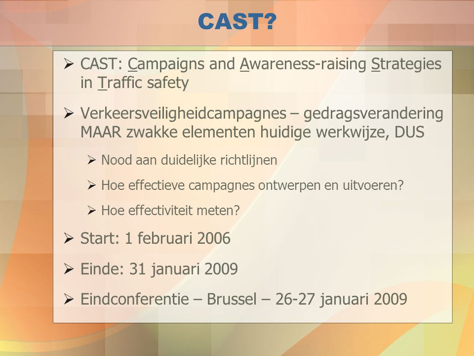 CAST CAST: Campaigns and Awareness-raising Strategies in Traffic safety.