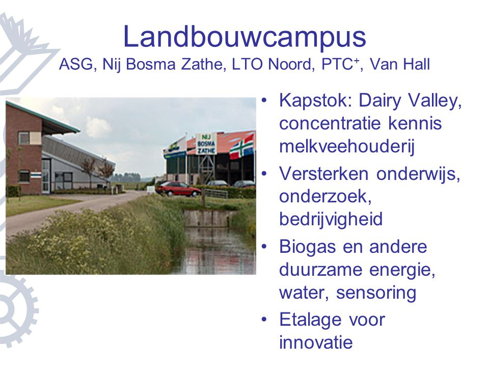 Landbouwcampus ASG, Nij Bosma Zathe, LTO Noord, PTC+, Van Hall