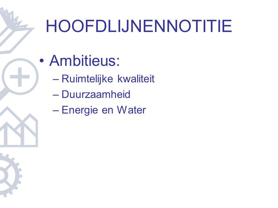 HOOFDLIJNENNOTITIE Ambitieus: Ruimtelijke kwaliteit Duurzaamheid