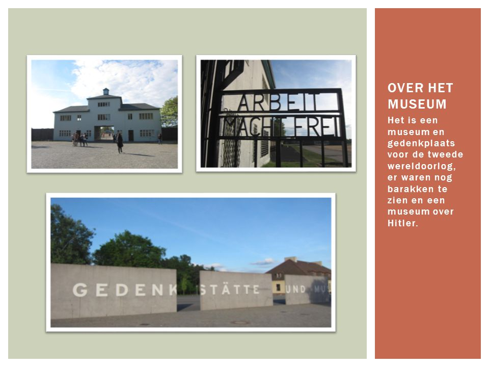 Over het museum Het is een museum en gedenkplaats voor de tweede wereldoorlog, er waren nog barakken te zien en een museum over Hitler.